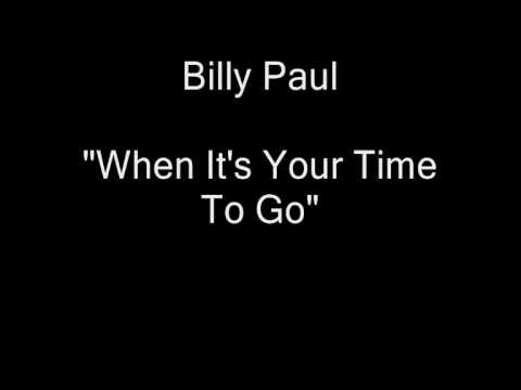 Billy Paul - When It's Your Time To Go [HQ Audio]