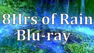 "8Hrs of ""Rain"" Blu-ray "" Real Rain Sounds"""