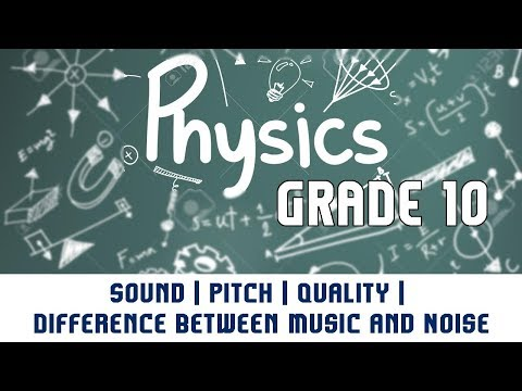Sound | Pitch | Quality | Difference Between Music and Noise | Diagram |  Part 7