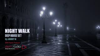 Night Walk | Deep House Set | 2018 Mixed By Johnny M | DEM Radio Podcast