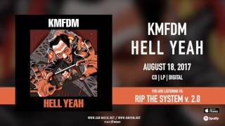 """KMFDM """"HELL YEAH"""" Official Song Stream - #7 RIP THE SYSTEM v. 2.0"""