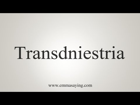 How To Pronounce Transdniestria