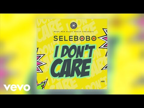 Selebobo - I Don't Care (Official Audio)