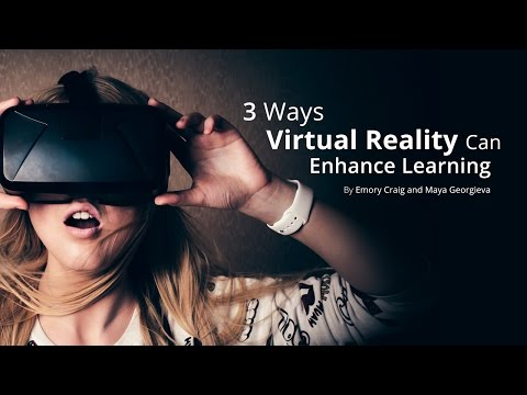 3 Ways Virtual Reality Can Enhance Learning