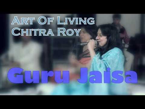 Guru Jaisa || Chitra Roy Art Of Living Bhajans