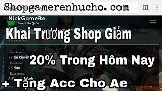 Liên Quân |  Kênh Mở Shop Bán Acc Giá Rẻ + Tặng Acc Chi Ae