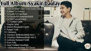 Full Album Syakir Daulay Kumpulan Lagu Syakir Daulay Full Cover Syakir Daulay Sholawat 2019