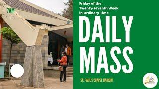 LIVE DAILY MASS | FRIDAY 9TH OCTOBER 2020 | ST. PAUL'S UNIVERSITY CHAPEL, NAIROBI
