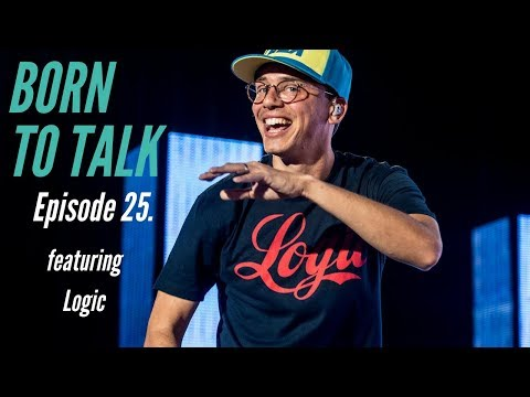 Logic Interview Discussing Anxiety, Suicide, Change, 1-800, & More - Born To Talk Ep. 25