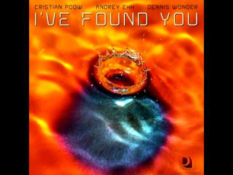 Cristian Poow & Andrey Exx feat. Dennis Wonder - I've Found You (Extended Club Mix)