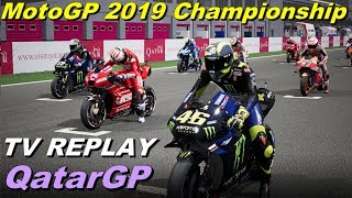 Qatar MotoGP 2019 |  Championship #1 | TV REPLAY  |  PC GAME MOD 2019
