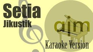 Jikustik - Setia Karaoke Version | Ayjeeme Karaoke