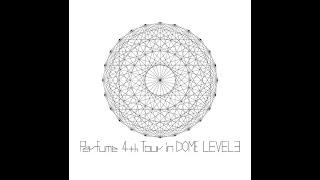 Perfume 4th Tour in DOME LEVEL3 Blu-ray / DVD 2014.04.09 Release ALBUM「LEVEL3」を引っさげて行われた、東京・大阪での2大ドームライブツアー 『Perfume ...