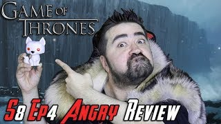 Game of Thrones Season 8 Ep. 4 - Angry Review!
