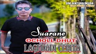 Lagi Dadi Cerita Voc Ocholl Dhut Om Bintara Muda Yani Ridho Group