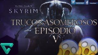 DESCUBRIENDO TRUCOS ASOMBROSOS? | SKYRIM EP. 5