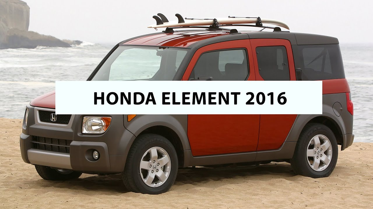 2016 Honda Element >> 2016 Honda Element Short Review Presentation Basic Info About Honda