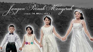 Download Jangan Pernah Menyerah (Cover by The Angels Voice)