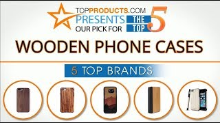 Best Wooden Phone Case Reviews 2017 – How to Choose the Best Wooden Phone Case
