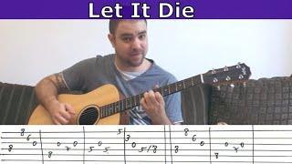 Tutorial: Let It Die (Foo Fighters) - Guitar Lesson w/ TAB