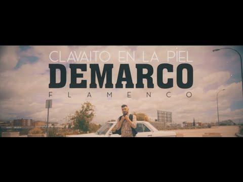 Demarco Flamenco - Clavaito en la Piel (Videoclip Oficial)