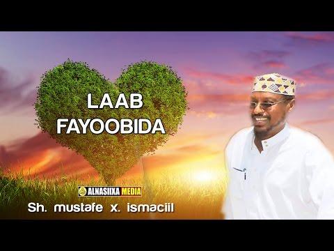 MUXAADARO CUSUB  ᴴᴰ┇ LAAB FAYOOBIDA  ┇ Sh. Mustafe Xaaji Ismaaciil
