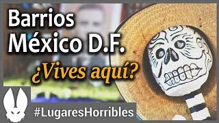 Los Lugares Más Horribles del Mundo: Barrios de México DF