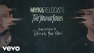 Myka Relocate - Bring You Home (audio)
