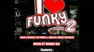 BENNEE GEE MIXING UK FUNKY HOUSE AT ITS BEST - I love Funky -
