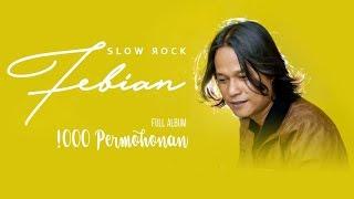 Slowrock Febian Full Album 1000 Permohonan