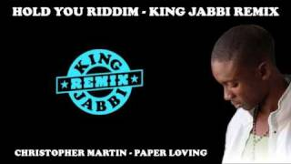 CHRISTOPHER MARTIN - PAPER LOVING (HOLD YOU RIDDIM) - KING JABBI REMIX