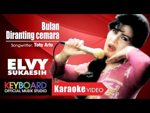 BULAN DIRANTING CEMARA - ELVY SUKAESIH - [Karaoke Video]