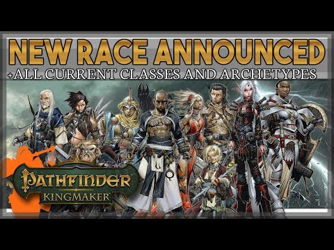 ALL Classes and Archetypes in Pathfinder: Kingmaker [Beta] + NEW Race Announced