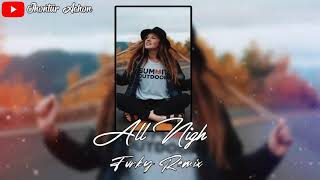 Download All Nigh (Remix 2020 🌴)