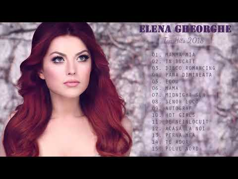 Elena Gheorghe Top Songs Playlist - Best Of Elena Gheorghe Collection Songs 2018