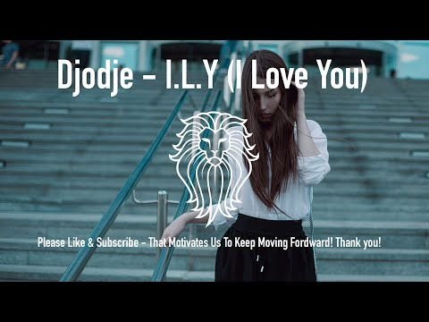 Djodje - I.L.Y (I Love You) - Kizomba 2017