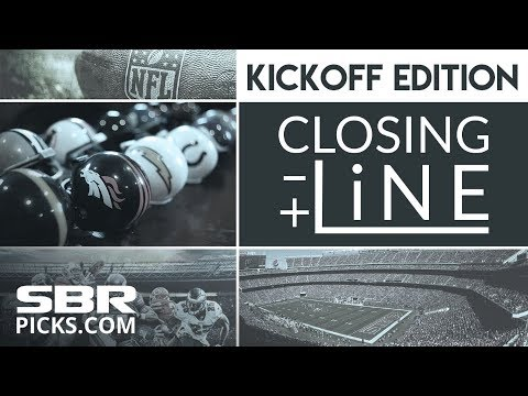 Closing Line - NFL Kickoff Edition | Betting Tips, Odds Report & Last  Minute Free Picks