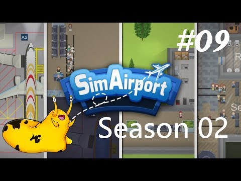 Let's Play – Sim Airport – Season 02 - Episode 09 [Spend Money Make Money?]: