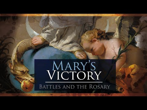 Mary's Victory: Battles won by the Rosary