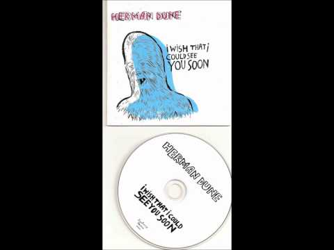 Herman Dune - I Wish I Had Someone That I Loved Well