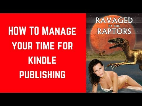 How To Manage Your Time And Grow Your Kindle Publishing Business