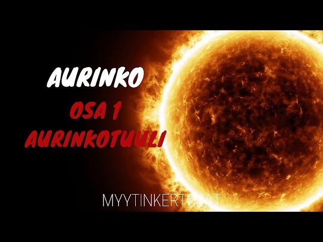 Aurinko - osa 1 - Aurinkotuuli