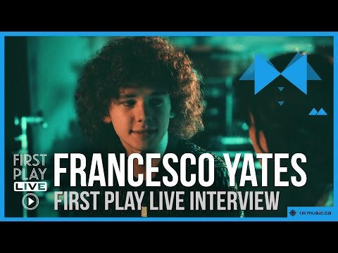 Francesco Yates   First Play Live   Interview