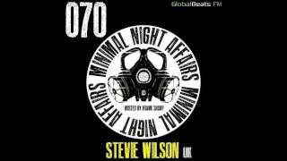 Stevie Wilson @ Minimal Night Affairs 070 (11.03.13) [Tracklist]
