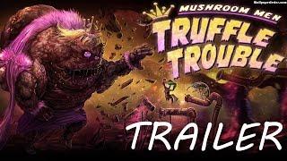 Mushroom Men Truffle Trouble Trailer