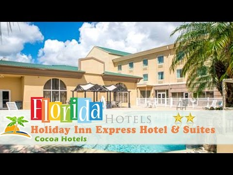 Holiday Inn Express Hotel & Suites Cocoa - Cocoa Hotels, Florida