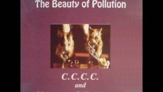 Download C.C.C.C. & Nocturnal Emissions - The Beauty of Pollution (Full Album) MP3 song and Music Video