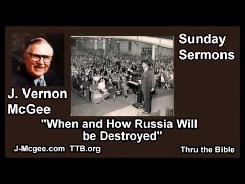 When and How Russia Will Be Destroyed - J Vernon McGee - FULL Sunday Sermons