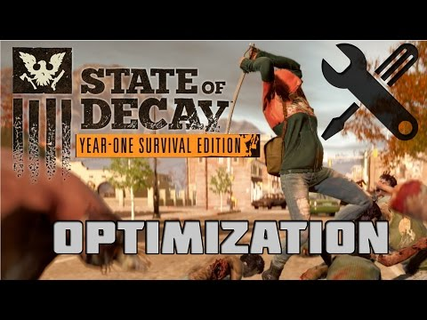 State of Decay Year One Survival Edition Optimization - YouTube