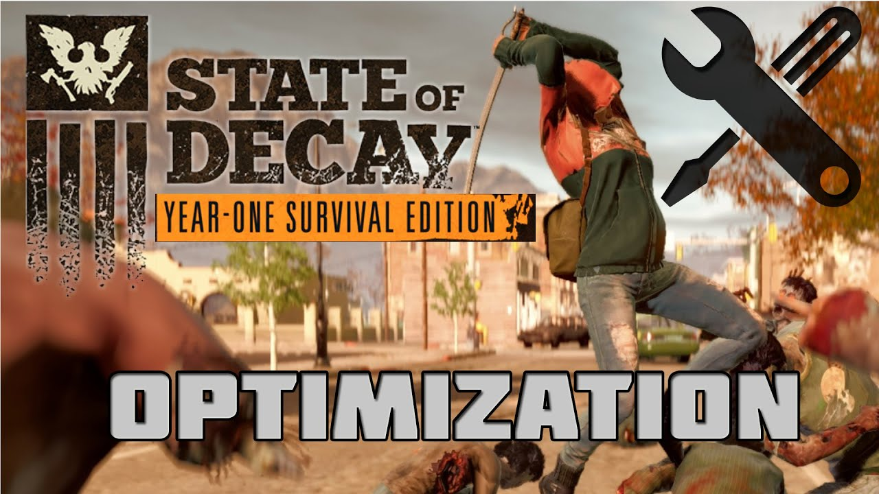 State of Decay Year One Survival Edition Optimization